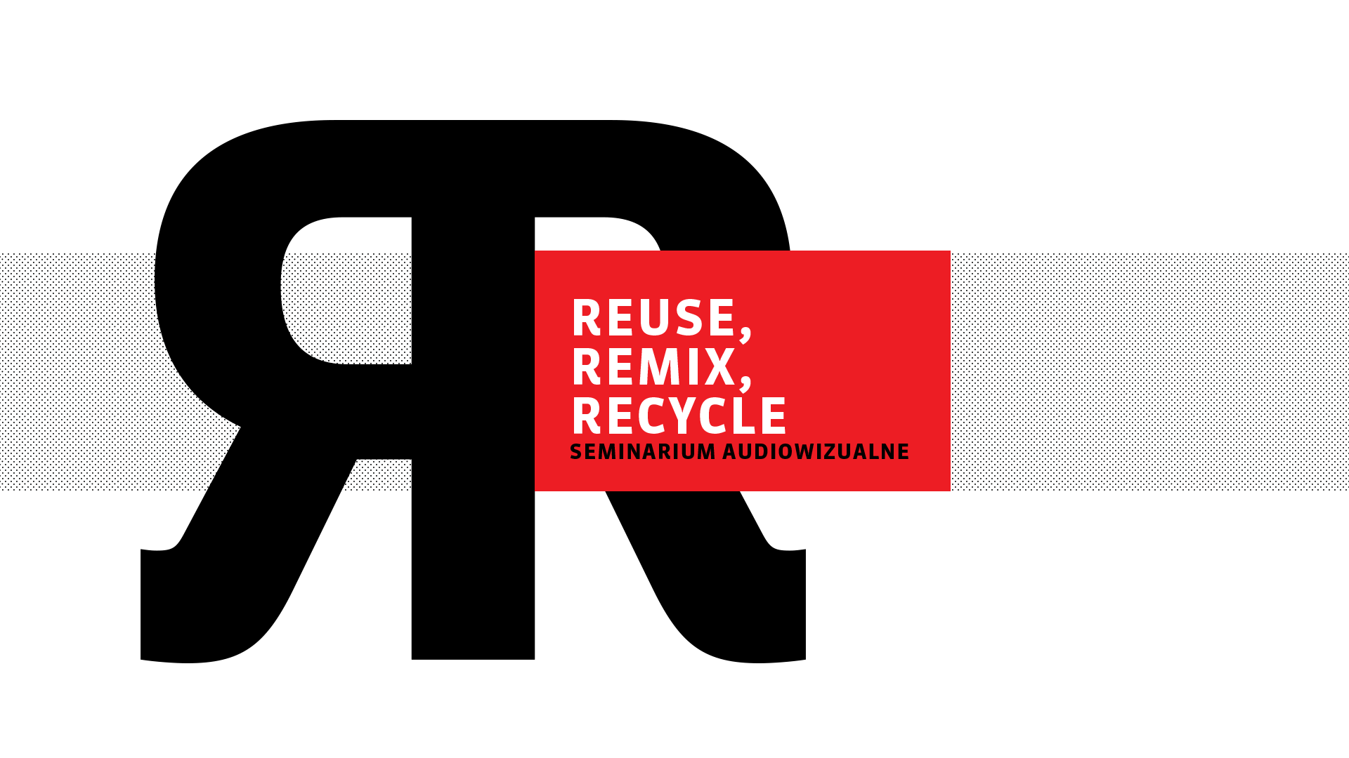 Reuse, remix, recycle | Seminarium Audiowizualne