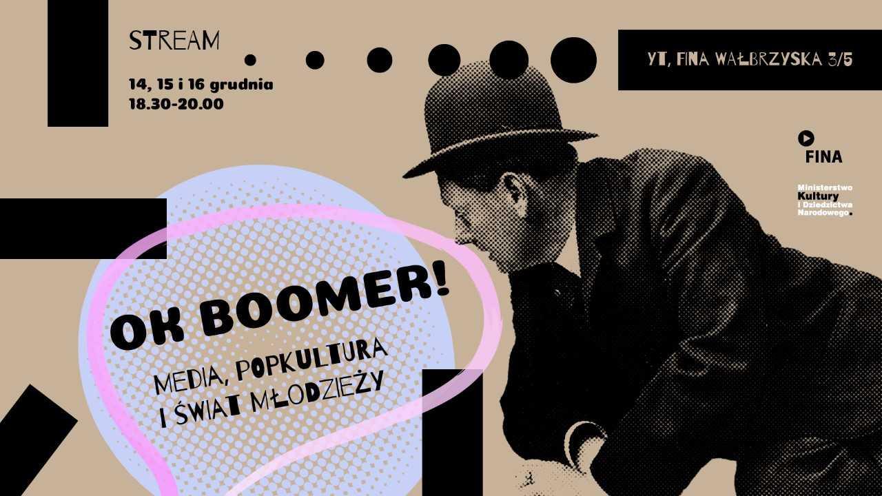 OK Boomer! Media, popkultura i świat młodzieży. Rozmowy online!
